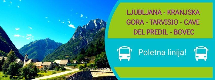 Dnevna, sezonska povezava na relaciji Ljubljana – Kranjska Gora – Trbiž – Rabelj – Bovec. Poletna linija omogoča tako domačim kot tujim obiskovalcem cenovno ugoden avtobusni prevoz med dvema najbolj obiskanima slovenskima turističnima krajema in italijanskim Trbižem.